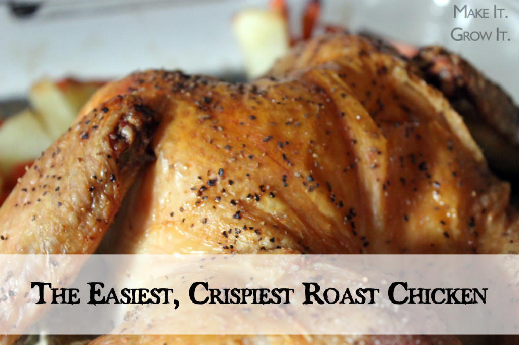 Easiest, Crispiest Roast Chicken