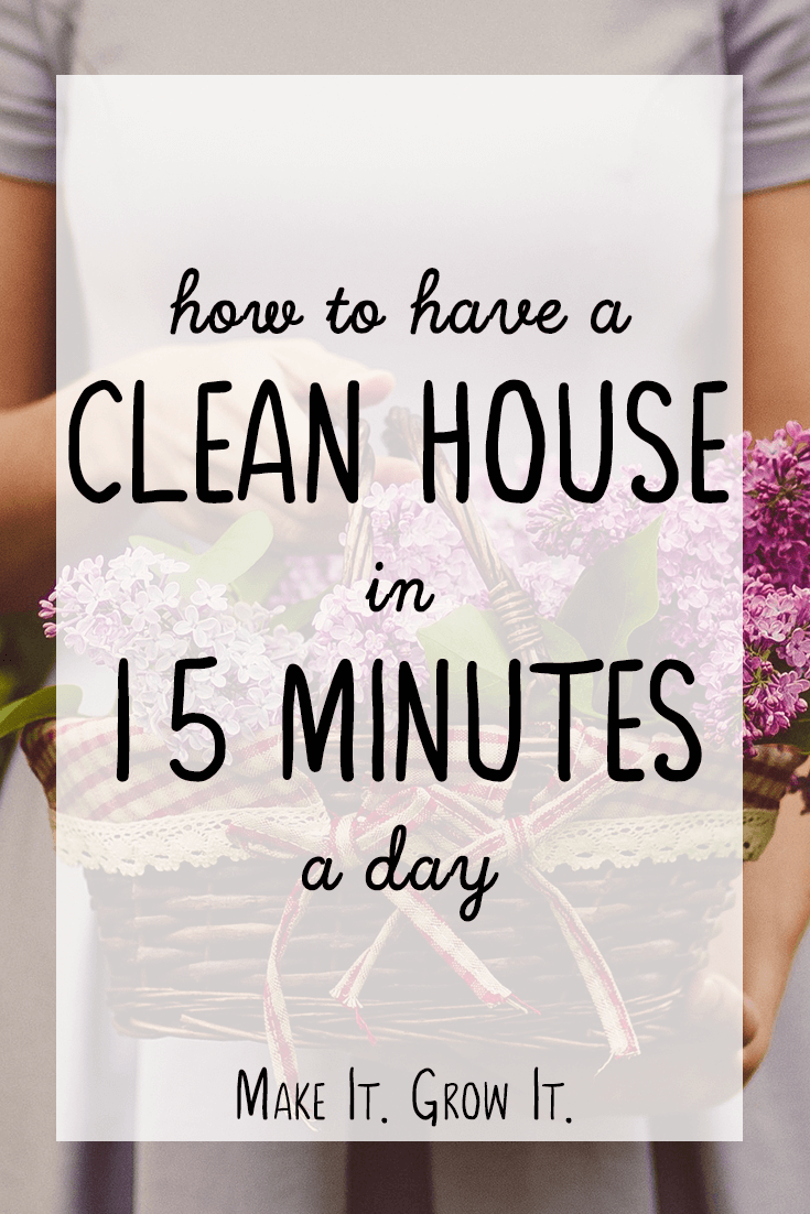 How to Have A Clean House in 15 Minutes a Day