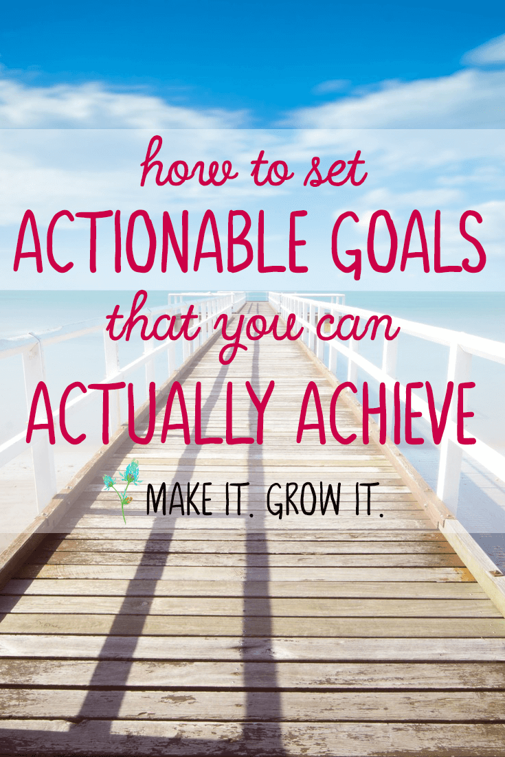 Learn how to set goals that you can actually achieve. Click here to read now or Pin It to save for later!